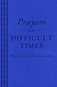 Barbour Pub Inc Prayers for Difficult Times