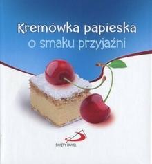 Edycja Świętego Pawła Jan Paweł II Kremówka papieska o smaku przyjaźni
