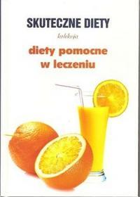 O-press DIETY POMOCNE W LECZENIU. SKUTECZNE DIETY Marta Orłowska (Outlet) 9788360719367