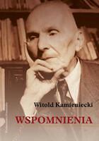 Wspomnienia Witold Kamieniecki