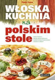 Publicat Włoska kuchnia na polskim stole - Cozza Paolo