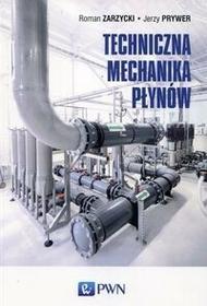 Techniczna mechanika płynów Jerzy Prywer Roman Zarzycki