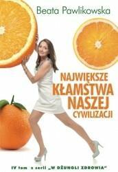 Burda książki Największe kłamstwa naszej cywilizacji - Beata Pawlikowska