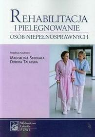Rehabilitacja i pielęgnowanie osób niepełnosprawnych - Wydawnictwo Lekarskie PZWL