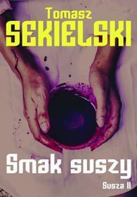 Sekielski Tomasz Smak suszy susza tom 2 / wysyłka w 24h