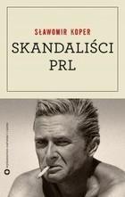 Skandaliści PRL Sławomir Koper