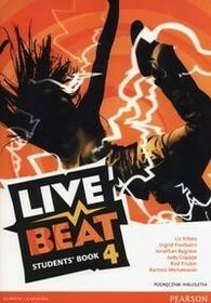 PEARSON Live Beat 4 Podręcznik wieloletni + CD - Kilbey Liz, Ingrid Freebairn, Jonathan Bygrave, Bartosz Michałowski