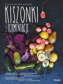 Pascal Kiszonki i fermentacje - Aleksander Baron