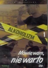 Rubikon Alkoholizm. Mówię wam, nie warto. DVD Wiktor W. Kammer