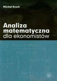 Wydawnictwa Uniwersytetu Warszawskiego Analiza matematyczna dla ekonomistów - Michał Krych