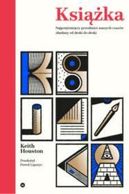 Karakter Książka. Najpotężniejszy przedmiot naszych czasów zbadany od deski do deski - Keith Houston