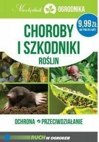 praca zbiorowa Choroby i szkodniki roślin. Ochrona przeciwdziałanie niezbędnik ogrodnika TANI1341