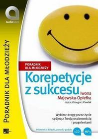 Korepetycje z sukcesu Iwona Majewska-Opiełka MP3)