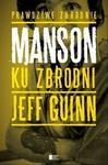 Agora Manson. Ku zbrodni - Guinn Jeff