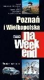 Poznań i Wielkopolska na weekend