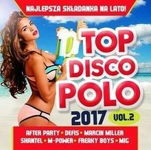 Różni wykonawcy Top Disco Polo 2017. Volume 2, CD Różni wykonawcy