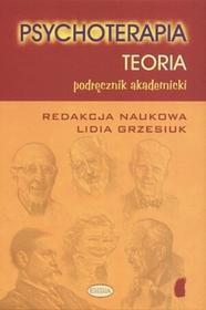Eneteia red. Lidia Grzesiuk Psychoterapia. Teoria
