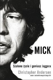 Insignis Andersen Christopher Mick. Szalone życie i geniusz Jaggera