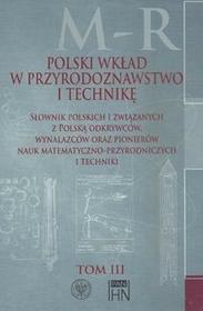 Polski wkład w przyrodoznawstwo i technikę. Tom 3 M-R - Instytut Historii Nauki PAN