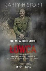 """Łowca. Samotna zemsta na sowietach okupujących polskie \""""""""ziemie odzyskane"""""""" - Lubieniecki Zbigniew"""