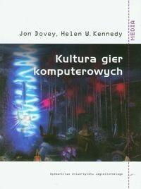Wydawnictwo Uniwersytetu Jagiellońskiego Dovey Jon, Kennedy Helen W. Kultura gier komputerowych
