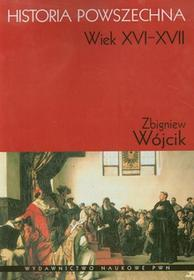Wójcik Zbigniew Historia powszechna Wiek XVI-XVII