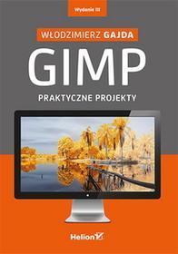 Helion GIMP Praktyczne projekty + CD - Włodzimierz Gajda