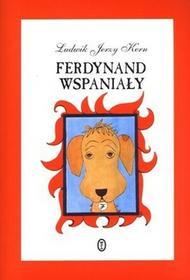 Wydawnictwo Literackie Ferdynand Wspaniały - Ludwik Jerzy Kern