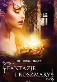 Melissa Marr Fantazje i koszmary