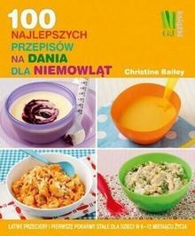 Burda książki Christine Bailey 100 najlepszych przepisów na dania dla niemowląt