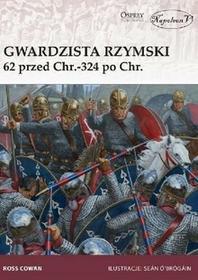 Cowan Ross Gwardzista rzymski 62 przed Chr.-324 po Chr. / wysyłka w 24h