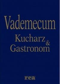Vademecum - Kucharz & Gastronom - Rea