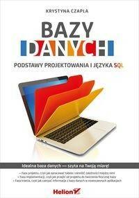 Bazy danych Podstawy projektowania i języka SQL - Krystyna Czapla