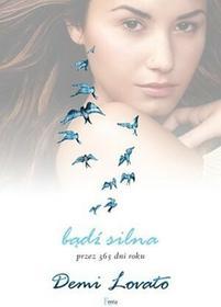 Feeria Lovato Demi Bądź swoją siłą przez 365 dni roku