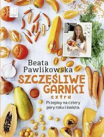 Edipresse Polska Szczęśliwe garnki extra - Beata Pawlikowska
