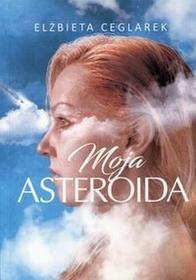 Rozpisani.plMoja asteroida - ELŻBIETA CEGLAREK