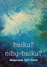 Psychoskok haiku niby-haiku? - Małgorzata Tafil-Klawe