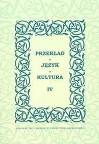 UMCS Wydawnictwo Uniwersytetu Marii Curie-Skłodows Przekład Język Kultura IV - UMCS