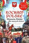 Rafael Dom Wydawniczy Joanna i Jarosław Szarkowie Kocham Polskę. Historia Polski dla naszych dzieci