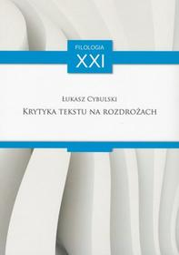 Łukasz Cybulski Krytyka tekstu na rozdrożach / wysyłka w 24h