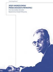 Jerzy Andrzejewski Przyczynek do biografii prywatnej Anna Demadre-Synoradzka