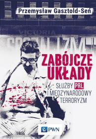 Wydawnictwo Naukowe PWN Zabójcze układy - Przemysław Gasztold-Seń