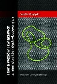 Teoria węzłów i związanych z nimi struktur dystrybutywnych - Przytycki Józef H.