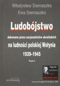 von Borowiecky Ludobójstwo dokonane przez nacjonalistów ukraińskich na ludności polskiej Wołynia. Tom 1-2 - Władysław Siemaszko, Ewa Siemaszko