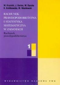 PWNRachunek prawdopodobieństwa i statystyka matematyczna w zadaniach część 1 - Krysicki W., Bartos J., Dyczka W.