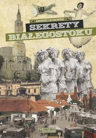 Księży Młyn Sekrety Białegostoku - Andrzej Lechowski