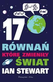 Ian Stewart 17 równań które zmieniły świat e-book)