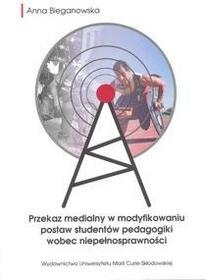 UMCS Wydawnictwo Uniwersytetu Marii Curie-Skłodows Przekaz medialny w modyfikowaniu postaw studentów pedagogiki wobec niepełnosprawności