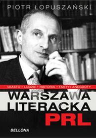 Bellona Piotr Łopuszański Warszawa literacka lat PRL