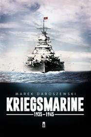 Poznańskie Kriegsmarine 1935-1945 - Marek Daroszewski